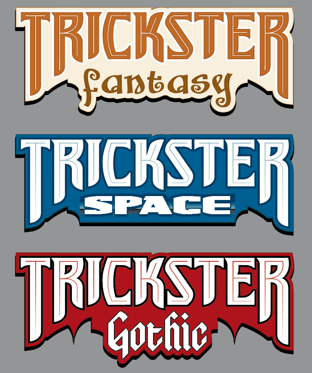[Image: Logo mock-ups for Trickster: Fantasy, Trickster: Space, and Trickster: Gothic]