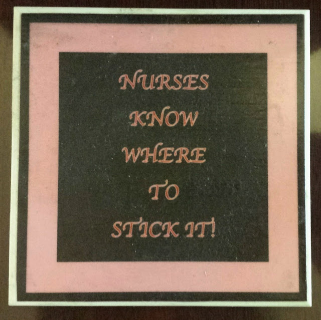 "Coaster with ""Nurses know where to stick it!"" words"
