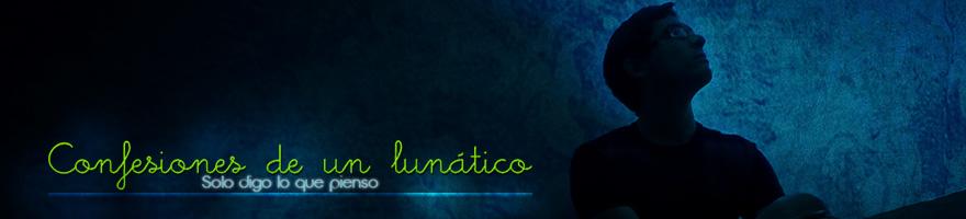 Confesiones de un lunático