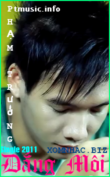Môi (Single 2011) | Album- Pham Truong - Dang Moi (Single 2011