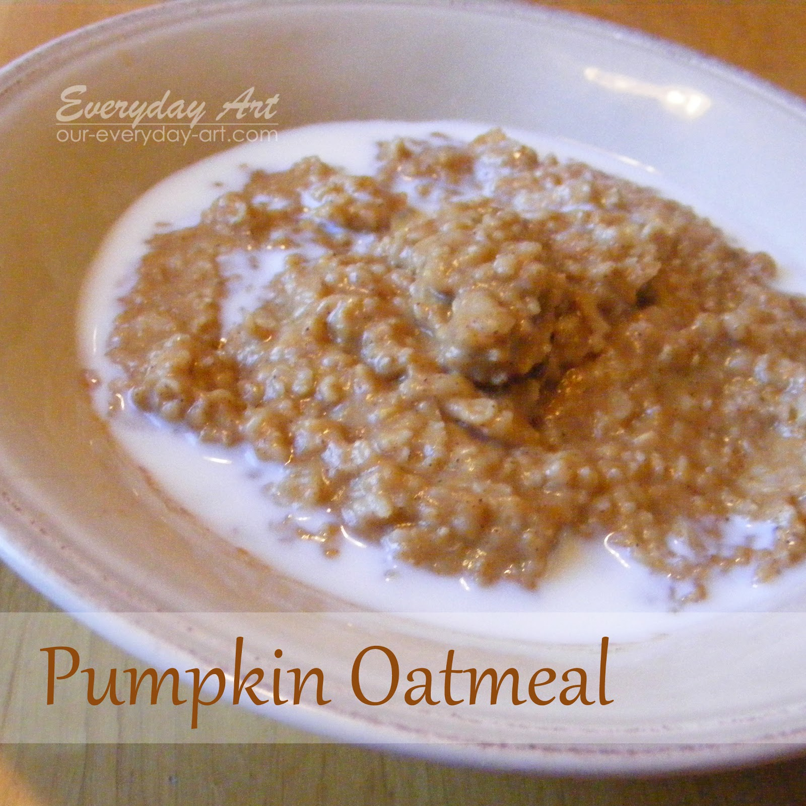 Everyday Art: Pumpkin Oatmeal