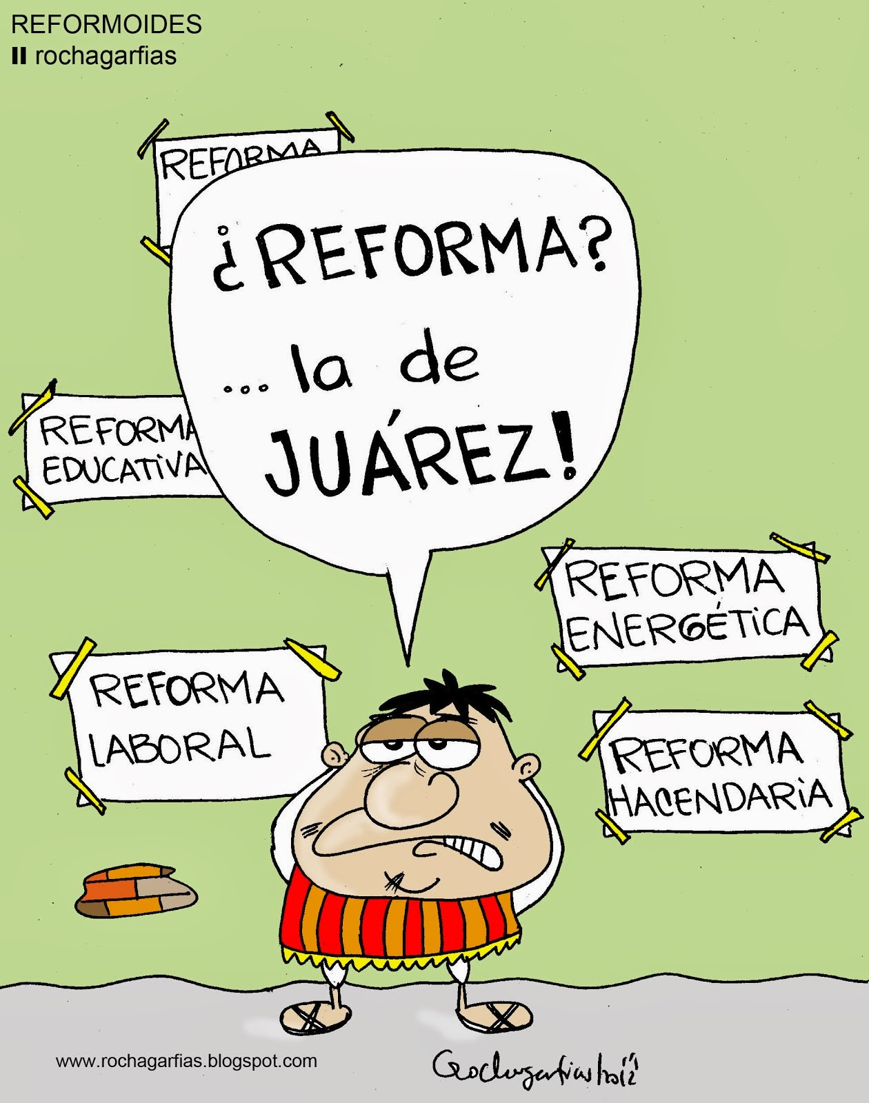 REFORMOIDES. ¿Reforma?...la de Juárez.