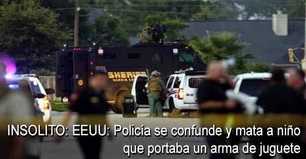 NOTICIA INSÓLITO: EEUU: Policías se confunde y mata a niño que portaba un arma de juguete