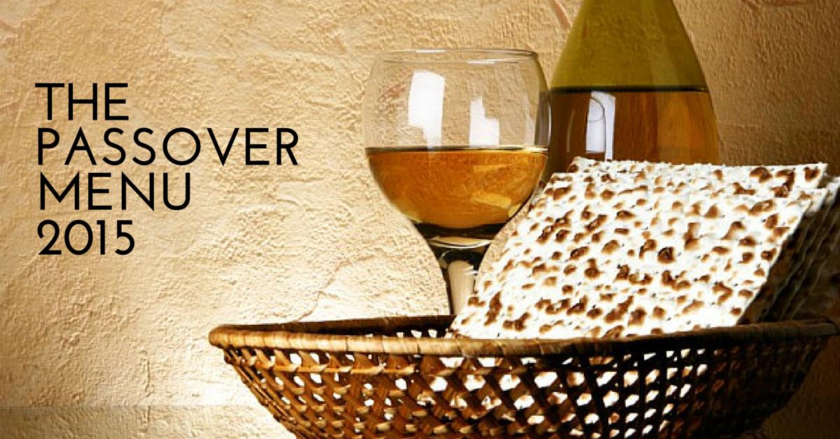 Passover Celebration 2015 2015 Passover Menu