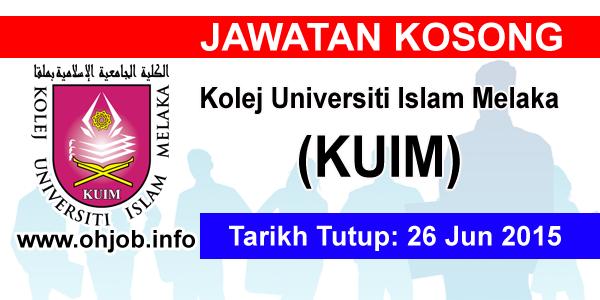 Jawatan Kerja Kosong Kolej Universiti Islam Melaka (KUIM) logo www.ohjob.info jun 2015