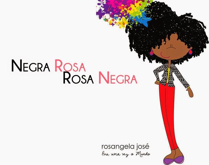 Negra Rosa, Rosa Negra