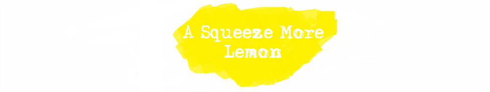 A Squeeze More Lemon