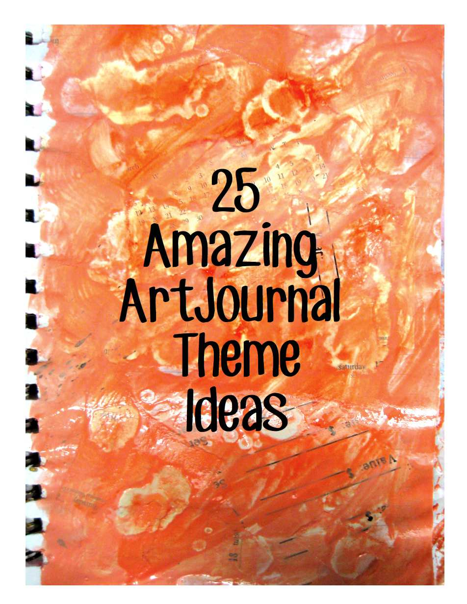 Woke up with ideas 25 amazing art journal theme ideas for Journal painting ideas