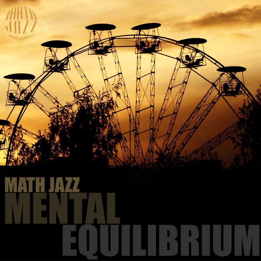 http://2.bp.blogspot.com/-ZvUMMwuaS88/TlggsLAb42I/AAAAAAAABX0/tHTAI4i08hU/s1600/math_jazz-mental_equilibrium_cover.jpeg