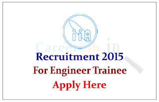 Indian Institute of Astrophysics (IIA) Recruitment 2015 for the post of Engineer Trainee