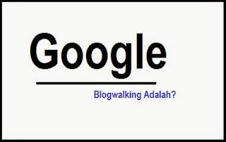 Blogwalking Adalah