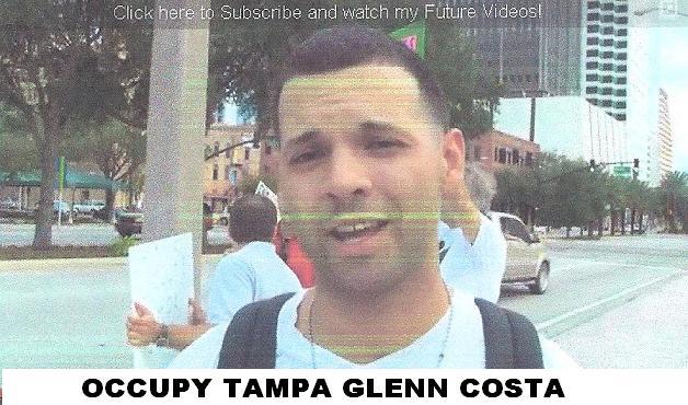See Occupy Tampa Goofball Glenn Costa's YouTube video...CLICK HERE. - OCCUPY%2BTAMPA%2BGLENN%2BCOSTA