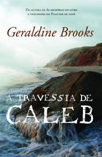 Capa do livro A travessia de Caleb, de Geraldine Brooks