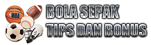 BOLA SEPAK MALAYSIA THAILAND VIETNAM TIPS DAN BONUS