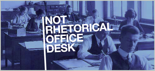 NOT RHETORICAL OFFICE DESK
