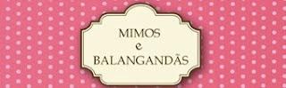 Mimos & Balangandãs