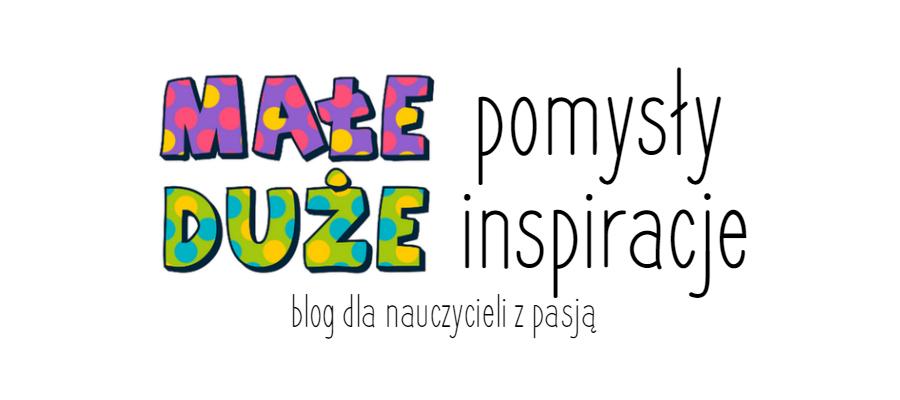 MAŁE pomysły - DUŻE inspiracje