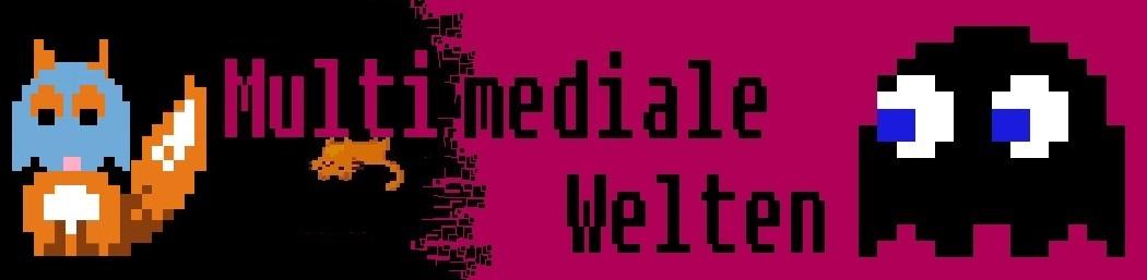 Multimediale Welten