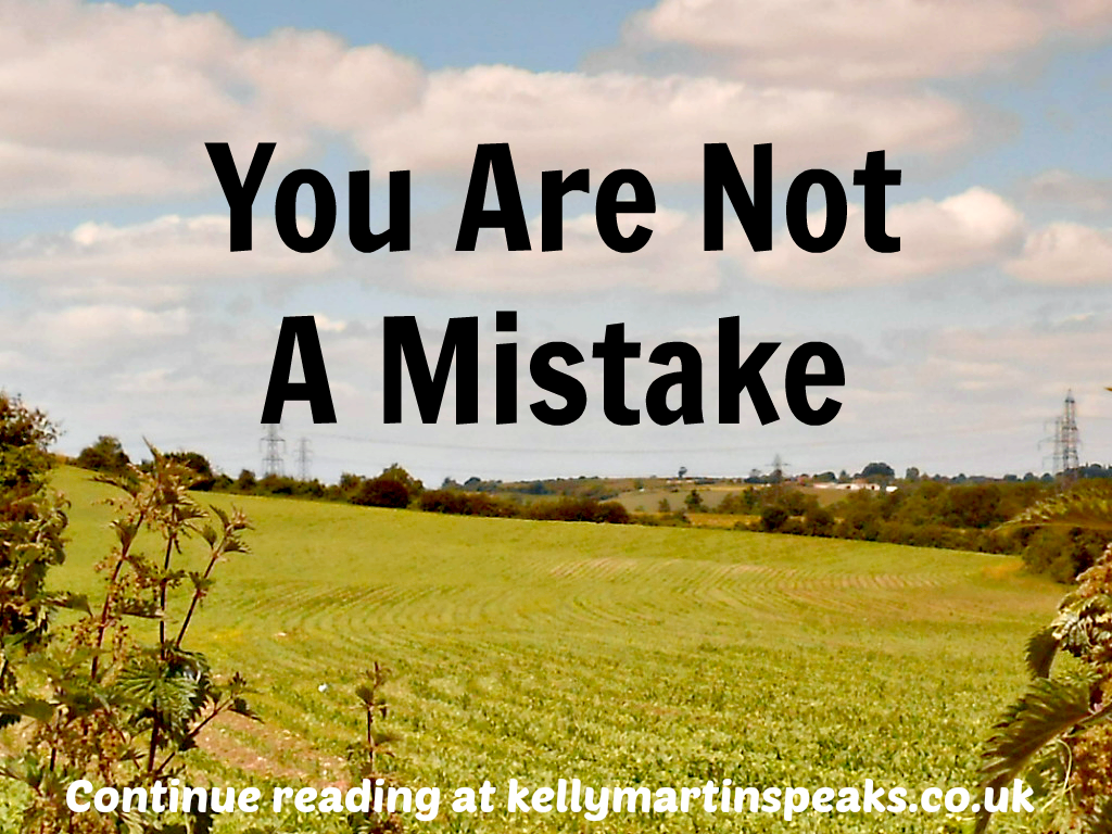 You Are Not A Mistake Quote Kelly Martin
