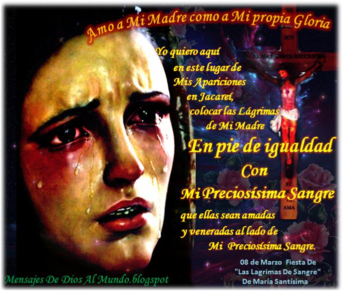 YO COLOCO LAS LAGRIMAS DE MI MADRE EN PIE DE IGUALDAD CON MI PRECIOSÍSIMA SANGRE
