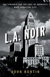 John Buntin's L.A. Noir