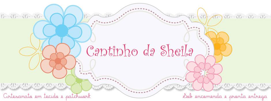 Cantinho da Sheila -  Artesanatos e Patch