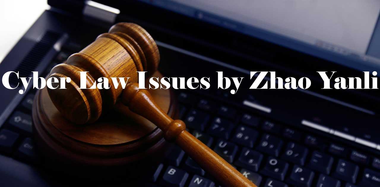 Cyberlaw Issues by Zhao Yanli