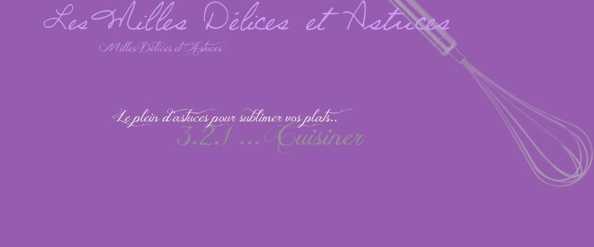 http://les-milles-delices-et-astuces.blogspot.fr