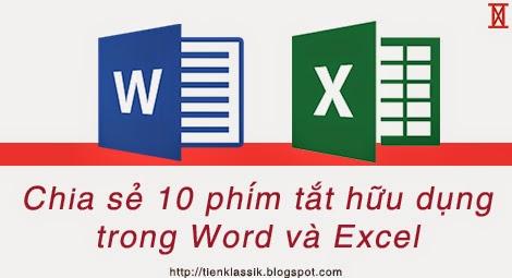 Chia sẻ 10 phím tắt hữu dụng trong Word và Excel giúp bạn làm việc nhanh hơn