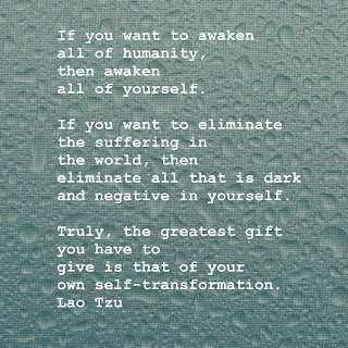 If you want to awaken all of humanity, then awaken all of yourself.