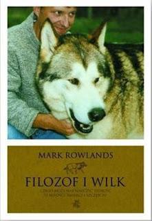 Mark Rowlands. Filozof i wilk.