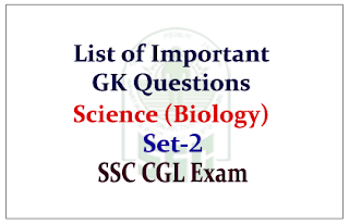 List of Important GK Questions from Science (Biology) for Upcoming SSC Exam