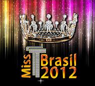 Em Julho Miss T Brasil 2012,
