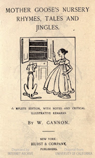MOTHER GOOSE'S NURSERY RHYMES, TALES AND JINGLES. COMPLETE EDITION, WITH NOTES AND CRITICAL ILLUSTRATIVE REMARKS BY W. GANNON