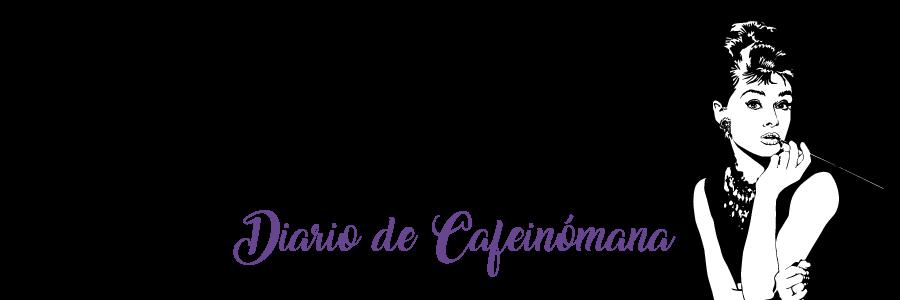 DIARIO DE CAFEINÓMANA