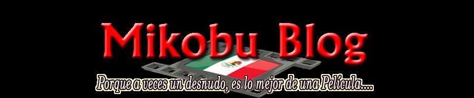 Mikobu Blog - Nudografías Mexicanas y Latinas en cine y TV