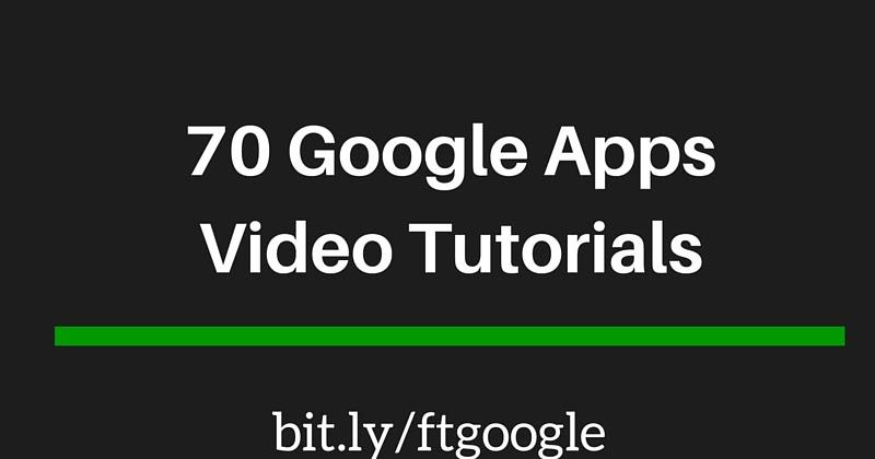 70 Google Apps Video Tutorials