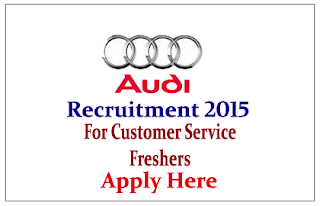 Audi Recruitment 2015 for post of Customer Service Executive