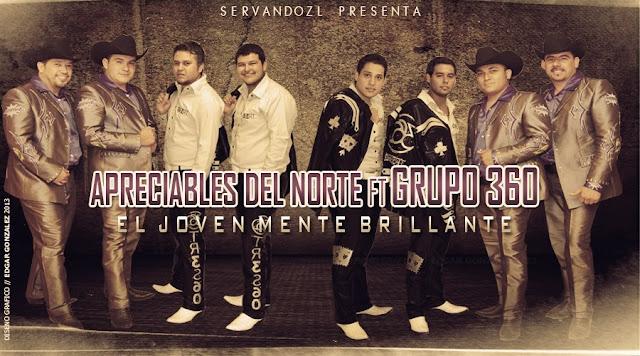 Grupo 360 ft. Los Apreciables Del Norte - Joven Mente Brillante Corridos 2013