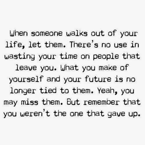 When Someone Walks Out Of Your Life, Let Them. There's No