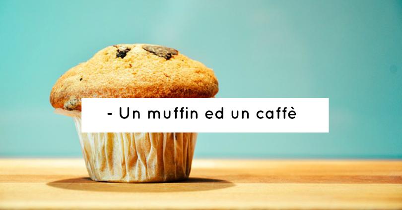 un muffin ed un caffè