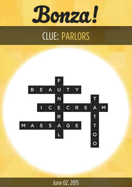 bonza daily word puzzle clue parlors answers june 2, 2015 - daily