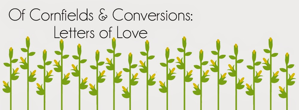 Of Cornfields & Conversions: Letters of Love