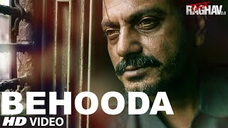 Behooda - Raman Raghav 2.0 2016 Full Music Video Song Free Download And Watch Online at cintapk.com
