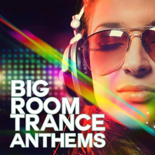 Big Room Trance Anthems - 2014