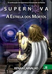 Supernova - A estrela dos mortos (Renan Carvalho)