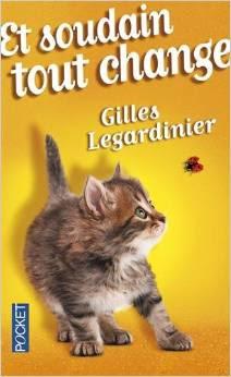Et soudain tout change de Gilles Legardinier