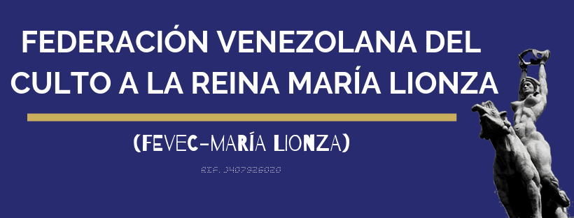 FEDERACION VENEZOLANA DEL CULTO A LA REINA MARIA LIONZA