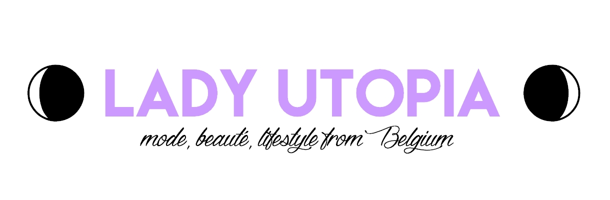 Lady Utopia - Blog mode beauté lifestyle from Belgium