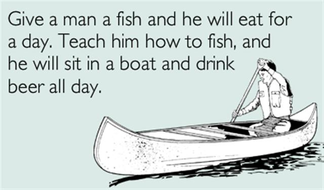 Beer and fishing quotes funny quotesgram for Give a man a fish bible verse